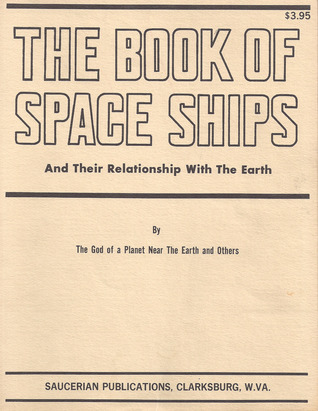 The Book of Space Ships: And Their Relationship With the Earth