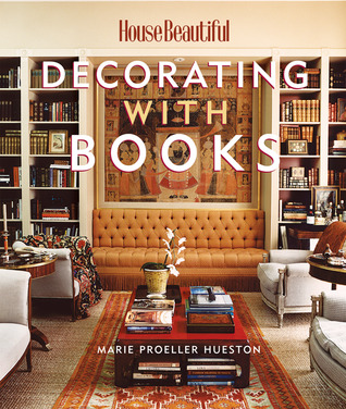 House beautiful decorating with books use your library to enhance your decor by marie proeller - House beautiful decorating ...