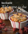 Welcome to the Table: Simple Recipes for Gracious Dinners & Parties