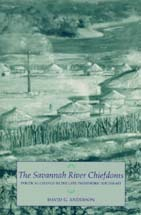 The Savannah River Chiefdoms: Political Change in the Late Prehistoric Southeast David Anderson