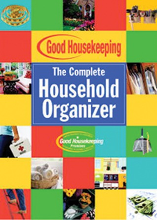 Good Housekeeping The Complete Household Organizer