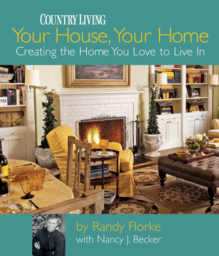 Your House, Your Home by Randy Florke