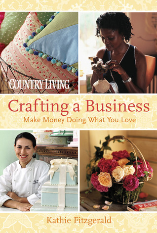 Country Living Crafting a Business by Kathie Fitzgerald