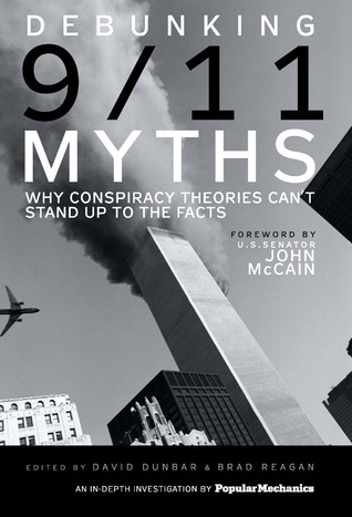 Debunking 9/11 myths by Popular Mechanics Magazine