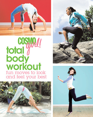 CosmoGIRL! Total Body Workout by CosmoGIRL! Magazine