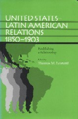 United States�Latin American Relations, 1850�1903: Establishing a Relationship