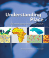 Understanding Place: GIS and Mapping Across the Curriculum