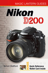 Magic Lantern Guides®: Nikon D200