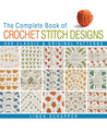 The Complete Book of Crochet Stitch Designs by Linda P. Schapper