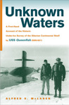 Unknown Waters: A First-Hand Account of the Historic Under-ice Survey of the Siberian Continental Shelf by USS Queenfish (SSN-651)