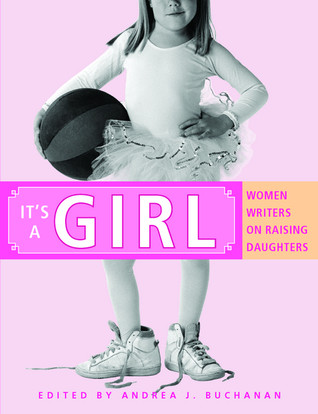 It's a Girl by Andrea J. Buchanan