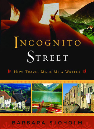 Incognito Street by Barbara Sjoholm