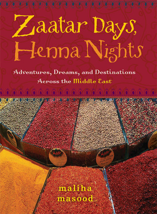 Zaatar Days, Henna Nights by Maliha Masood