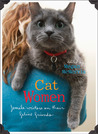 Cat Women: Female Writers on Their Feline Friends