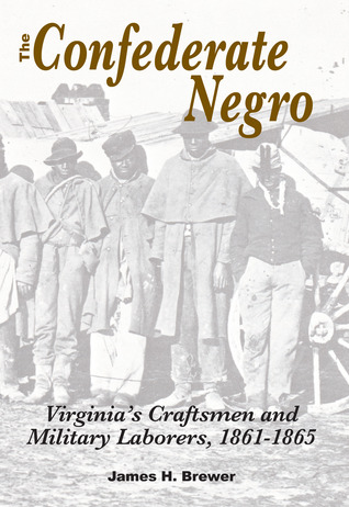 The Confederate Negro by James H. Brewer