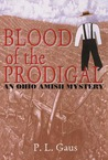 Blood of the Prodigal (Ohio Amish Mystery, #1)