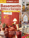 Ultimate Guide to Basements, Attics & Garages: Plan, Design, Remodel