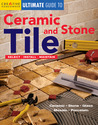 Ultimate Guide to Ceramic & Stone Tile: Select, Install, Maintain
