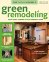 Green Remodeling: Your Start toward an Eco-Friendly Home (The Green House)