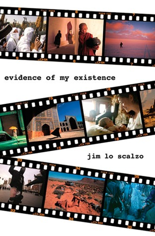 Evidence of My Existence by Jim Lo Scalzo