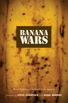Banana Wars by Steve Striffler