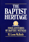 The Baptist Heritage/Four Centuries of Baptist Witness