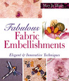 Fabulous Fabric Embellishments: Elegant & Innovative Techniques
