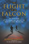 The Flight of the Falcon: The True Story of the Escape & Manhunt for America's Most Wanted Spy