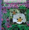 Xeriscaping: Planning & Planting Low-Water Gardens (The Wayside Gardens Collection)