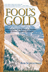 Fool's Gold: Lives, Loves, and Misadventures in the Four Corners Country