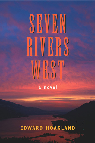 Seven Rivers West by Edward Hoagland