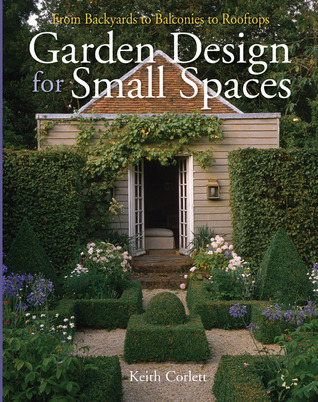Garden Design for Small Spaces by Keith Corlett