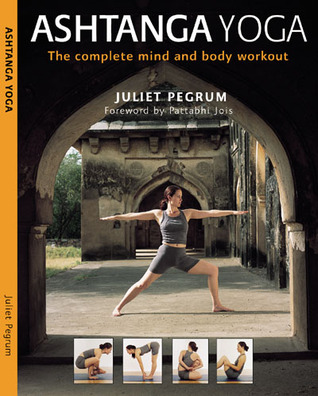 Ashtanga Yoga: The Complete Mind and Body Workout