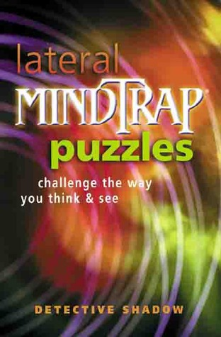 Lateral Mindtrap Puzzles by Detective Shadow