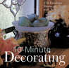 10-Minute Decorating: 176 Fabulous Shortcuts with Style