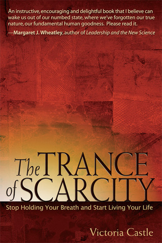 The Trance of Scarcity by Victoria Castle