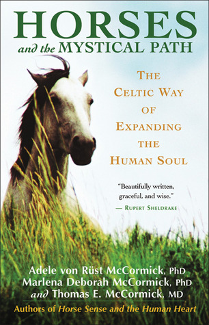 Horses and the Mystical Path by Adele von Rust McCormick