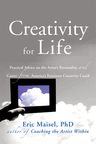 Creativity for Life by Eric Maisel