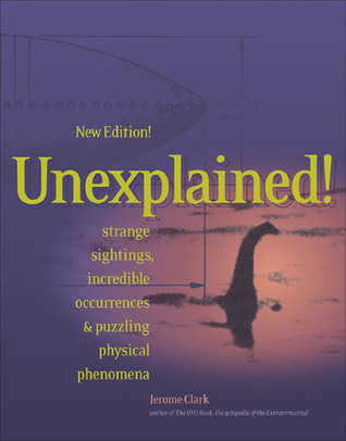 Unexplained! by Jerome Clark