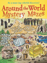Around the World Mystery Mazes: An A-maze-ing Colorful Discovery!