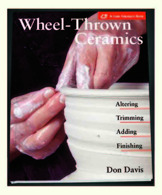 Wheel-Thrown Ceramics by Don Davis
