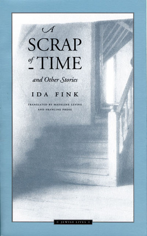 A Scrap of Time and Other Stories by Ida Fink