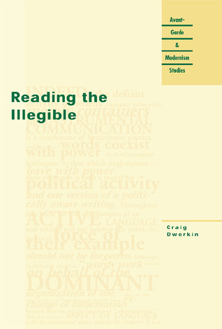 Reading the Illegible by Craig Dworkin