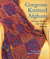 Gorgeous Knitted Afghans: 33 Great Designs for Creative Knitters