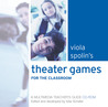 Viola Spolin's Theater Games for the Classroom: A Multimedia Teacher's Guide