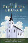 The Debt-Free Church: Experiencing Financial Freedom While Growing Your Ministry