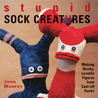 Stupid Sock Creatures by John Murphy