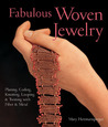 Fabulous Woven Jewelry: Plaiting, Coiling, Knotting, Looping & Twining with Fiber & Metal