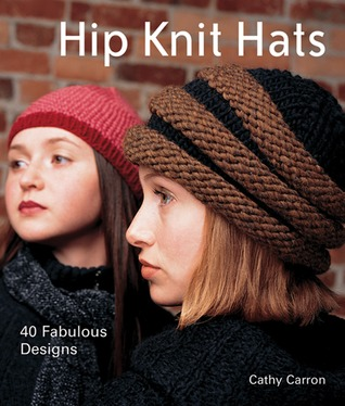 Hip Knit Hats by Cathy Carron