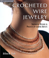 Crocheted Wire Jewelry: Innovative Designs & Projects by Leading Artists